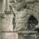 Guide to Early Music and Baroque in Flanders