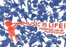 Music is life! - Manifest van de Muzieksector