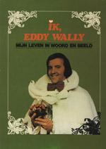 Ik, Eddy Wally