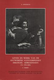 Leven en werk van de Antwerpse luitcomponist Emanuel Adriaenssen