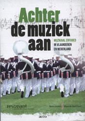 Achter de muziek aan. Muzikaal erfgoed in Vlaanderen en Nederland