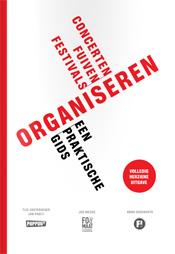 Concerten, fuiven, festivals organiseren. Een praktische gids (editie 2012)