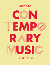 Guide to Contemporary Music in Belgium (edition 3)