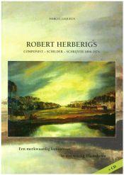 Robert Herberigs. Componist - schilder - schrijver 1886-1974