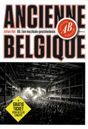 Ancienne Belgique. Een muzikale geschiedenis