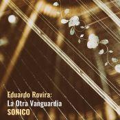Eduardo Rovira: La Otra Vanguardia