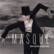 Masque: Songs inspired by James Ensor